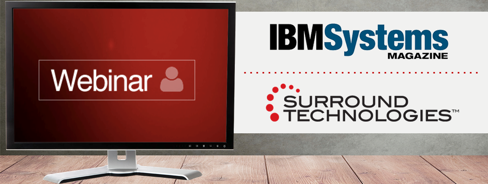 Surround Webinar hosted by IBM Systems Magazine