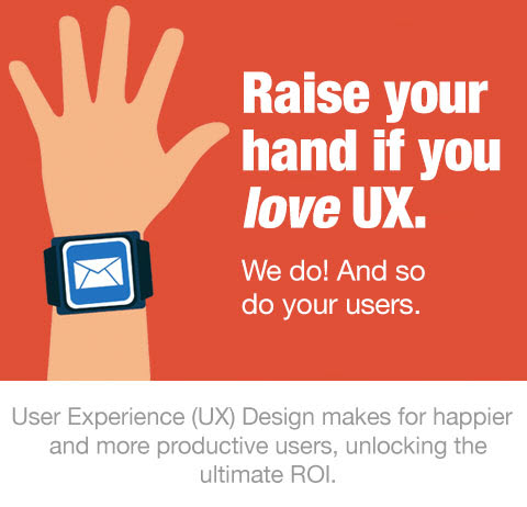 Raise your hand if you love UX. We Do! And, so do your users. UX design makes for happier and more productive users, unlocking the ultimate in ROI